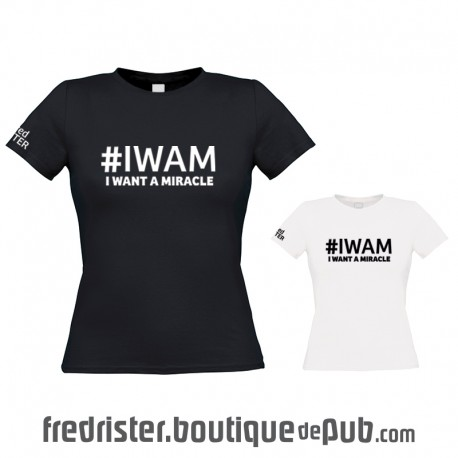 "T-Shirt ""I Want a Miracle"" - Femme Col Rond"
